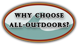 Why Choose All-Outdoors?